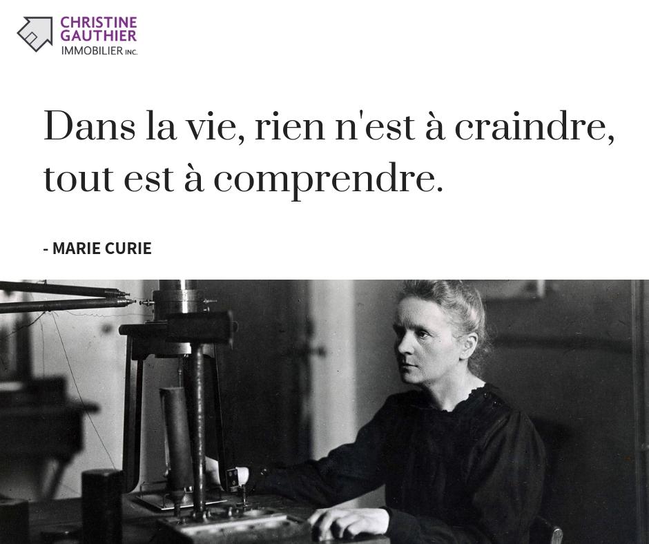 Marie Curie - Dans la vie, rien n'est à craindre, tout est à comprendre.